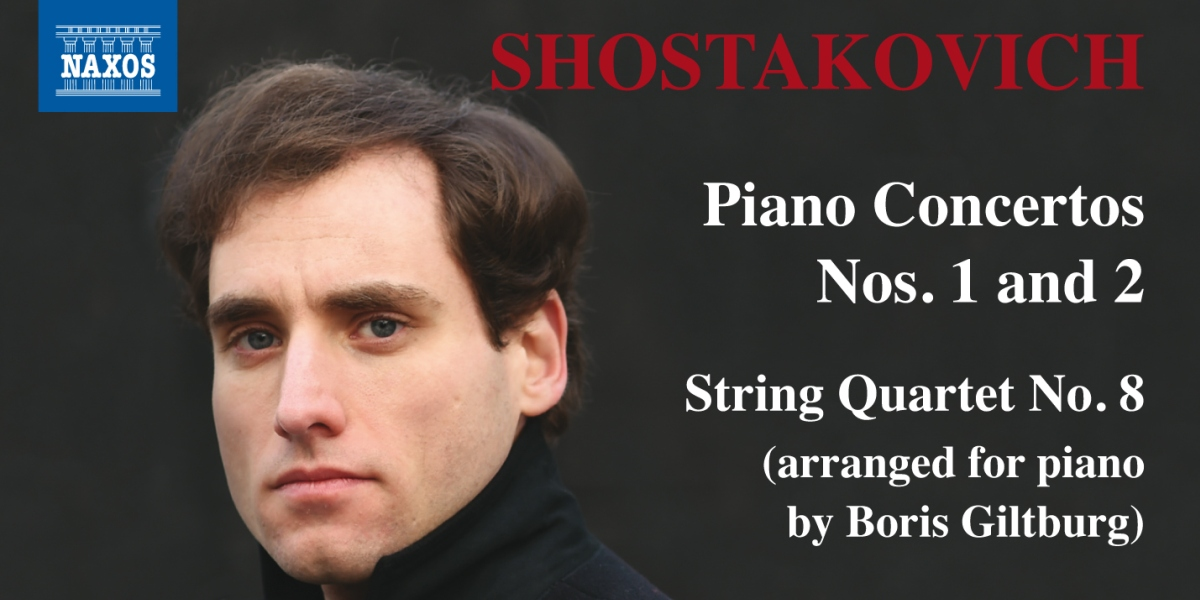 Giltburg - Shostakovich - Piano Concertos 1 & 2, Naxos 8.573666 (Detail)