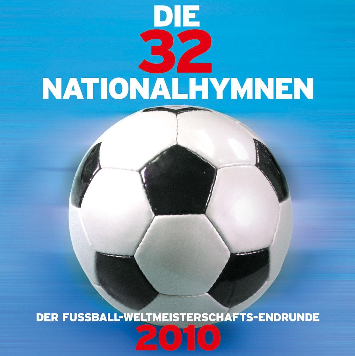 DIE 32 NATIONALHYMNEN DER FUSSBALL-WELTMEISTERSCHAFTS- ENDRUNDE 2010
